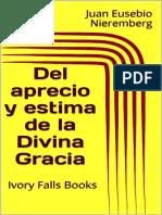 Del aprecio y estima de la Divina Gracia - Juan Eusebio Nieremberg