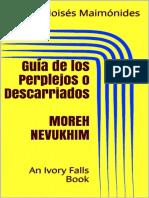 Guía de Los Perplejos o Descarriados MOREH NEVUKHIM - Moisés Maimónides