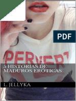 5 Historias eroticas de maduros - L. Jellyka.pdf
