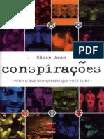 Conspirações Tudo o Que Não Querem Que Você Saiba - Edson Aran