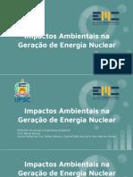 Impactos Ambientais Na Geração de Energia Nuclear