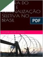 Cultura Do Medo e Criminalizacao Seletiva No Brasil - Wermuth, Maiquel Dezordi