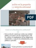 Fiscalización en La Pequeña Minería y Minería Artesanal PONENCIA 4