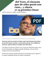 Guillermo del Toro, el cineasta mexicano que de niño pactó con sus monstruos… y ahora compite por 13