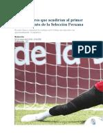 Los Jugadores Que Acudirían Al Primer Entrenamiento de La Selección Peruana