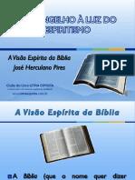 1 - A Visão Espírita Da Bíblia