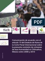 Comunicación de acuerdo al artículo 15 del Estatuto de Roma de la Corte Penal Internacional sobre la presunta comisión de crímenes de lesa humanidad en Chihuahua, México entre 2008 y 2010