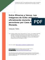 Vazquez, Pablo (2010). Entre Minerva y Venus. Las Imagenes de Evita Utilizadas Oficialmente Durante El Primer Peronismo Por Casa de Moneda