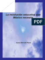 La RevoluciA3n Educativa Que MA - Mercado Reyes, Santos(Author)