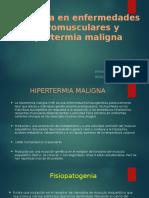 Anestesia en enfermedades neuromusculares y hipertermia maligna.pptx