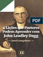 4 Lições que Pastores Podem Aprender com John Leadley Dagg, por Jared Longshore.pdf