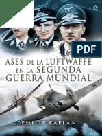 Ases de La Luftwaffe en La Segunda Guerra Mundial - Philip Kaplan