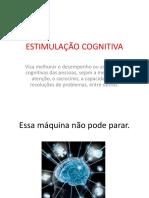 1.Apresentação Sobre o Que é a Estimulação Cognitiva