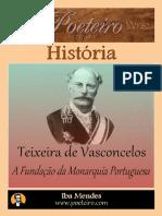 A Fundacao Da Monarquia Portuguesa -Teixeira de Vasconcelos - Iba Mendes