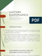 FRACTURA ELASTOPLASTICA