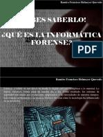 Ramiro Francisco Helmeyer Quevedo - ¡Debes Saberlo!, ¿Qué Es La Informática Forense?
