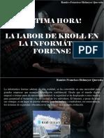 Ramiro Francisco Helmeyer Quevedo - ¡Última Hora!, La Labor de Kroll en La Informática Forense