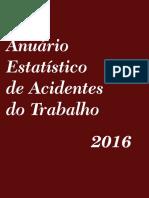 Anuário Estatístico de Acidentes de Trabalho (AEAT 2016)