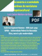 Cadernos Zygmunt Bauman (OS ÍDOLOS DA CAVERNA E A SOCIEDADE CONTEMPORÂNEA