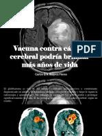 Carlos Erik Malpica Flores - Vacuna Contra Cáncer Cerebral Podría Brindar Más Años de Vida
