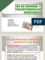 Cambios de Moneda y Transferencias Bancarias (1).pptx