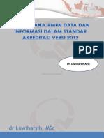 Sistem Manajemen Data Dan Informasi Dalam Standar Akreditasi 2012