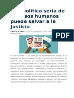 Una Política Seria de Recursos Humanos Puede Salvar a La Justicia