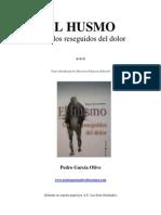 El Husmo. Los Filos Reseguidos Del Dolor. Pedro Garcia Olivo