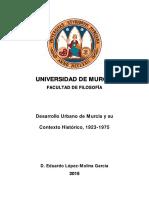 Eduardo López-Molina García_Desarrollo Urbano de Murcia y su Contexto Histórico, 1923-1975.pdf