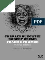 Bukowski Charles - Traeme Tu Amor Y Otros Relatos