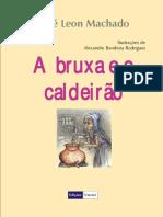 A Bruxa e o Caldeirão - José Leon Machado.pdf