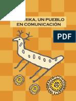 Wixárika, un pueblo en comunicación. Luz Chapela