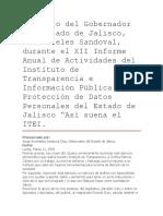 """Discurso Del Gobernador Del Estado de Jalisco, Aristóteles Sandoval, Durante El XII Informe Anual de Actividades Del Instituto de Transparencia e Información Pública y Protección de Datos Personales Del Estado de Jalisco """"Así Suena El ITEI."""