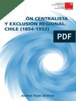 Expansion Centralista y exclusion regional en Chile. Andres Rojas