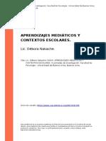 Lic. Debora Nakache (2004). Aprendizajes Mediaticos y Contextos Escolares