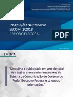 Apresentação SECOM PR - In 1-2018 - Publicidade Ano Eleitoral
