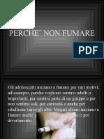 PERCHE' NON FUMARE