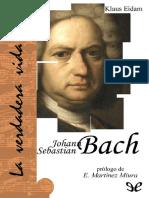 La Verdadera Vida de Johann Sebastian Bach - Klaus Eidman