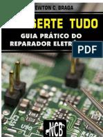 Conserte Tudo - Guia prático do reparador eletrônico -  Newton C. Braga.pdf