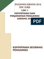 KEM PENGAWAS ASRAMA 2016_ LDK 1.pptx