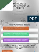 METODOS DE PROGRAMACION DE ROBOTS