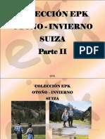 EPK - Colección EPK, Otoño - Invierno, Suiza, Parte II