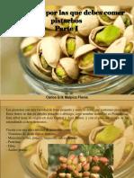 Carlos Erik Malpica Flores - 10 Razones Por Las Que Debes Comer Pistachos, Parte I
