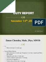 Duty Report, Emon Chendra (Dr. Rudi)