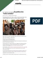 (Web). Carta Capital. a Funai e a Farsa Da Política Dos _índios Isolados