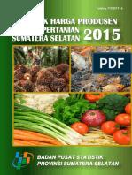 Statistik Harga Produsen Sektor Pertanian Sumatera Selatan 2015