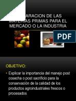 Preparacion de Materias Primas Para El Mercado