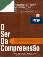 AUGRAS, Monique. O Ser da Compreensão, Fenomenologia da Situação de Psicodiagnóstico.pdf