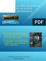 ACCIóN GEOLÓGICA DE LAS AGUAS SUBTERRÁNEAS (1).pptx