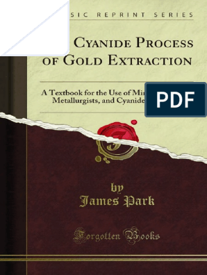 273696297 The Cyanide Process Of Gold Extraction 1000740146 Pdf Gold Metallurgy